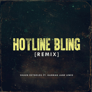 HOTLINE BLING REMIX - SHAUN REYNOLDS