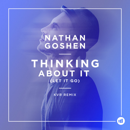 Thinking About It (Let It Go) - Nathan Goshen