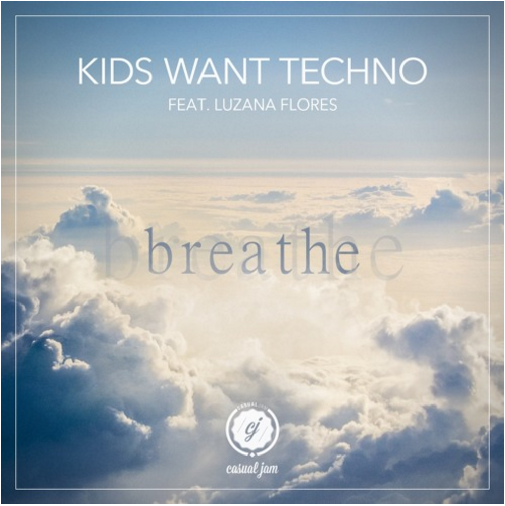 Breathe - Kids Want Techno
