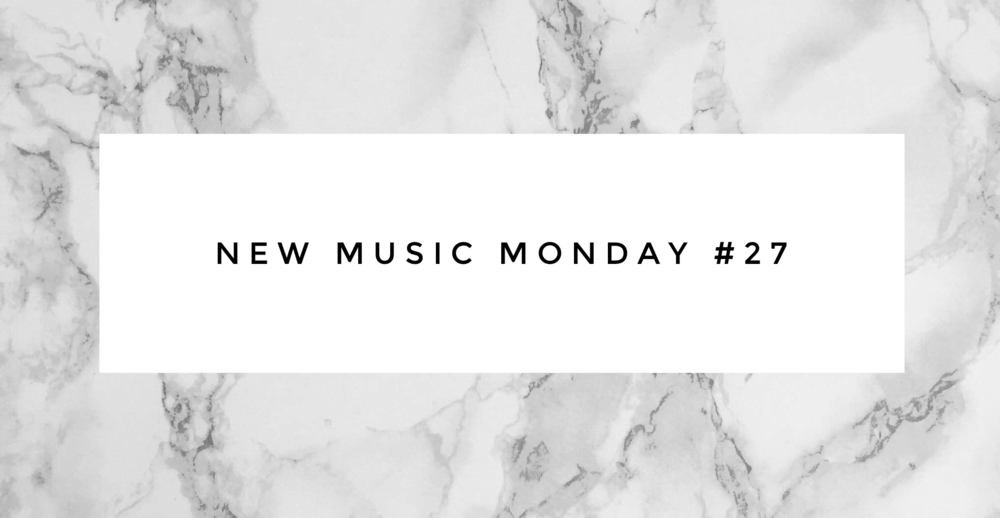 New Music Monday #27