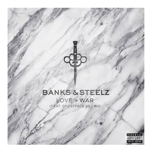 Love & War - Banks & Steelz