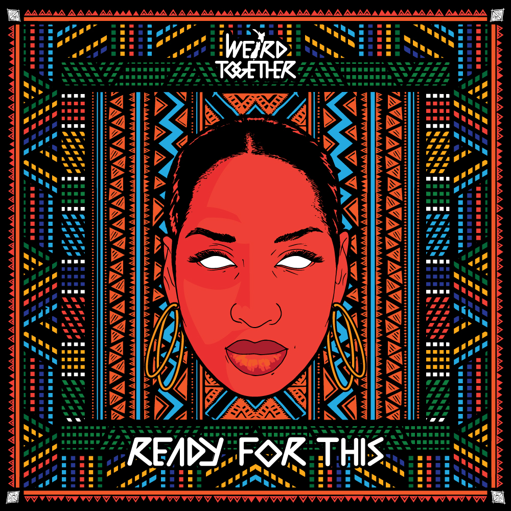 Ready for This - Weird Together