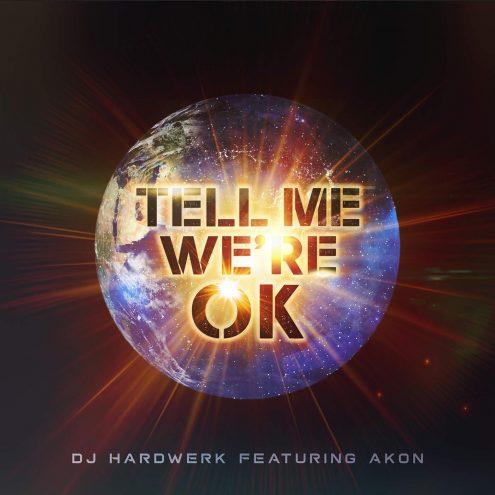Tell Me We're OK - DJ Hardwerk