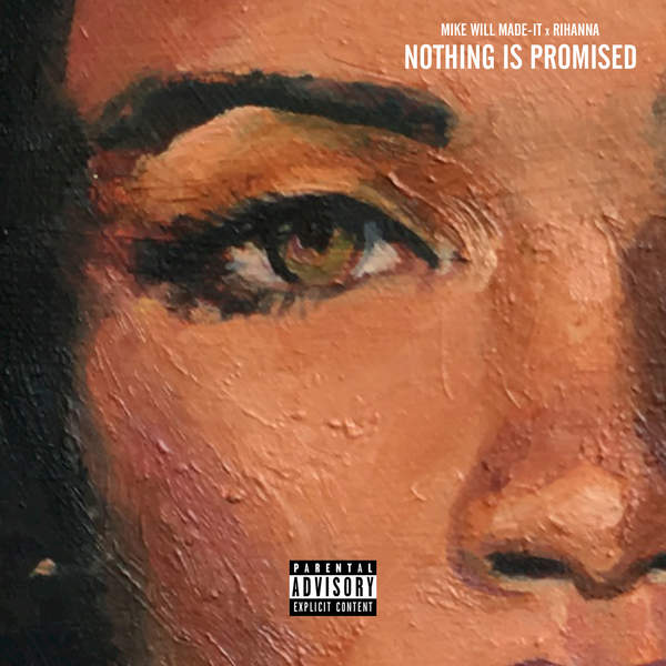 Nothing is Promised - Mike WILL Made-It