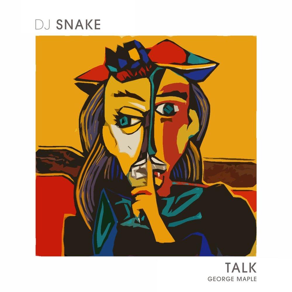 Talk - DJ Snake