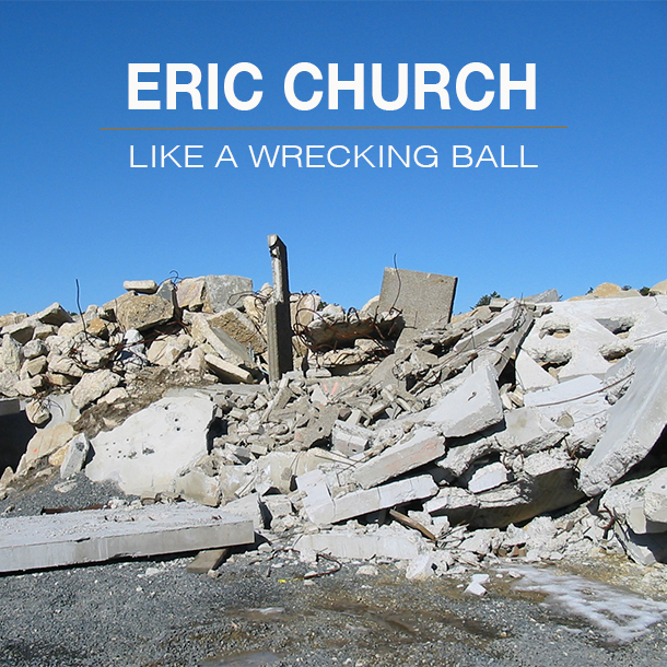 Like_A_Wrecking_Ball_Eric_Church