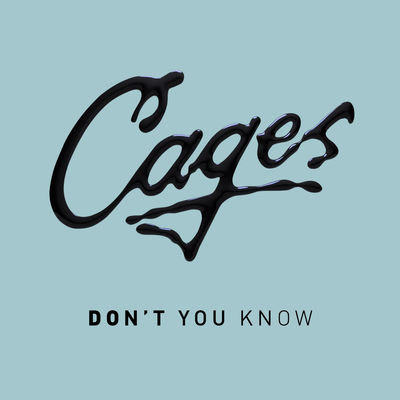Don't_You_Know-Cages