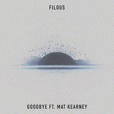 goodbye - filous