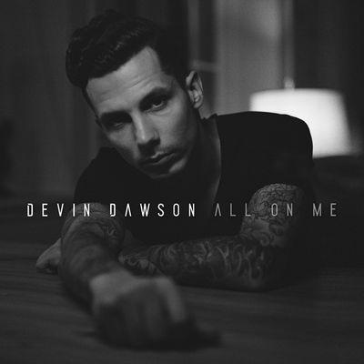 ALL ON ME - DEVIN DAWSON