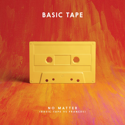 No Matter - Basic Tape