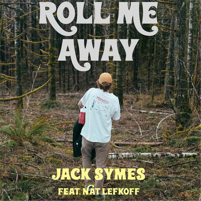 Roll Me Away - Jack Symes