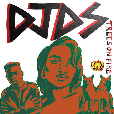 Trees On Fire - DJDS