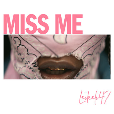 Miss Me - Leikeli47