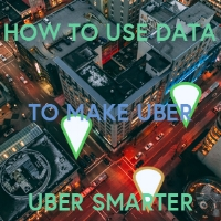 How to use data to make Uber smarter