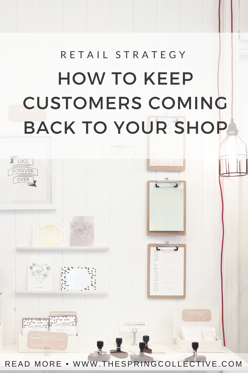 How to keep customers coming back to your brick-and-mortar store | Retail tips | How to source unique products | How to buy for a store | How to merchandise your store | Why your store needs your personal touch | Creative marketing for retailers | Creative marketing for small business | The Spring Collective
