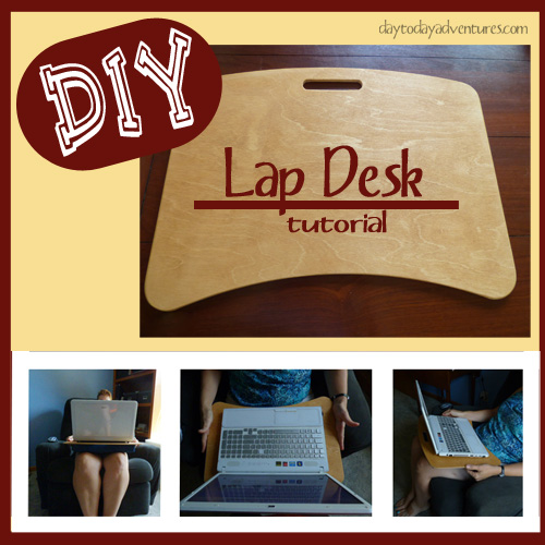DIY Lap Desk Tutorial