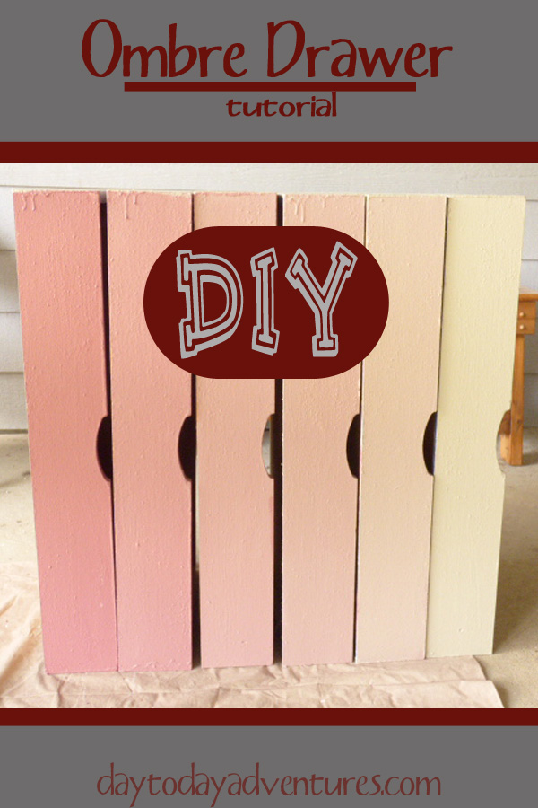 DIY Ombre Drawer tutorial - DaytoDayAdventures.com