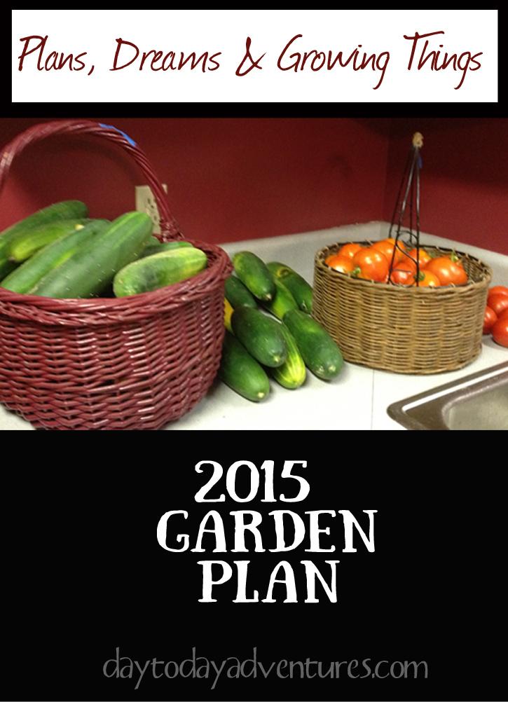 2015 Garden Plans - DaytoDayAdventures.com