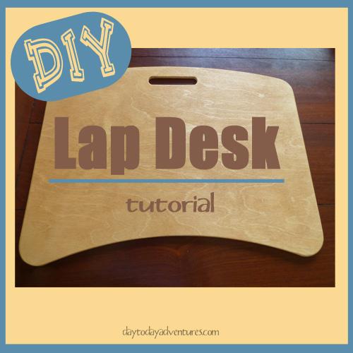 DIY Lap Desk Tutorial - DaytoDayAdventures.com