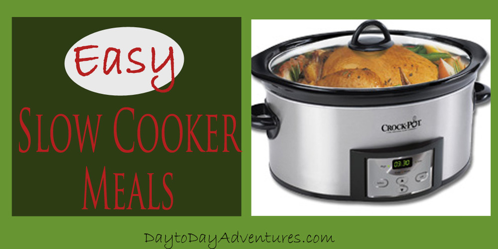 Easy Slow Cooker Crockpot Meals - DaytoDayAdventures