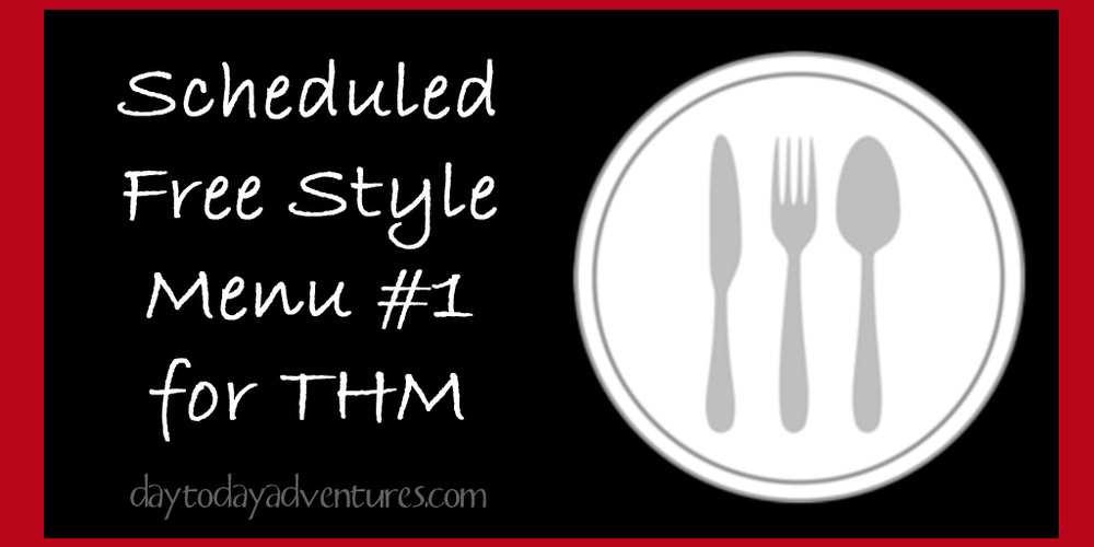 Scheduled Free Style Menu for THM - DaytoDayAdventures.com