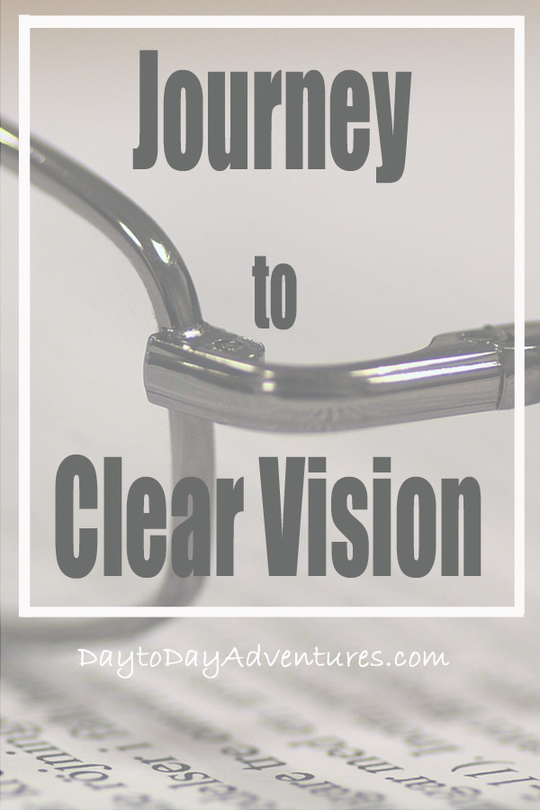 Journey to Clear Vision - DaytoDayAdventures.com
