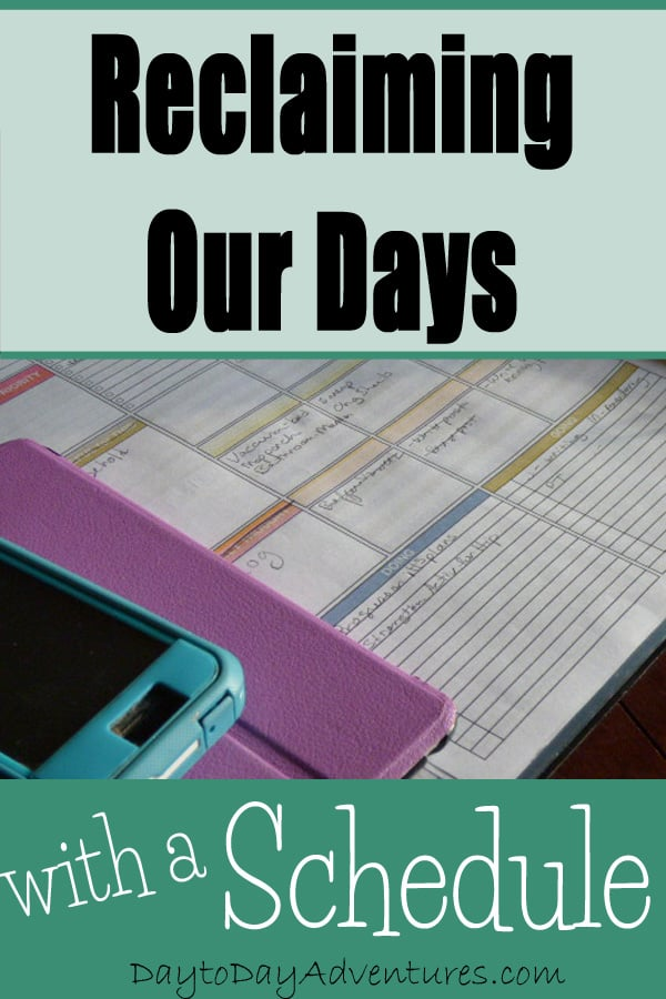Reclaiming our Days with a Schedule - DaytoDayAdventures.com