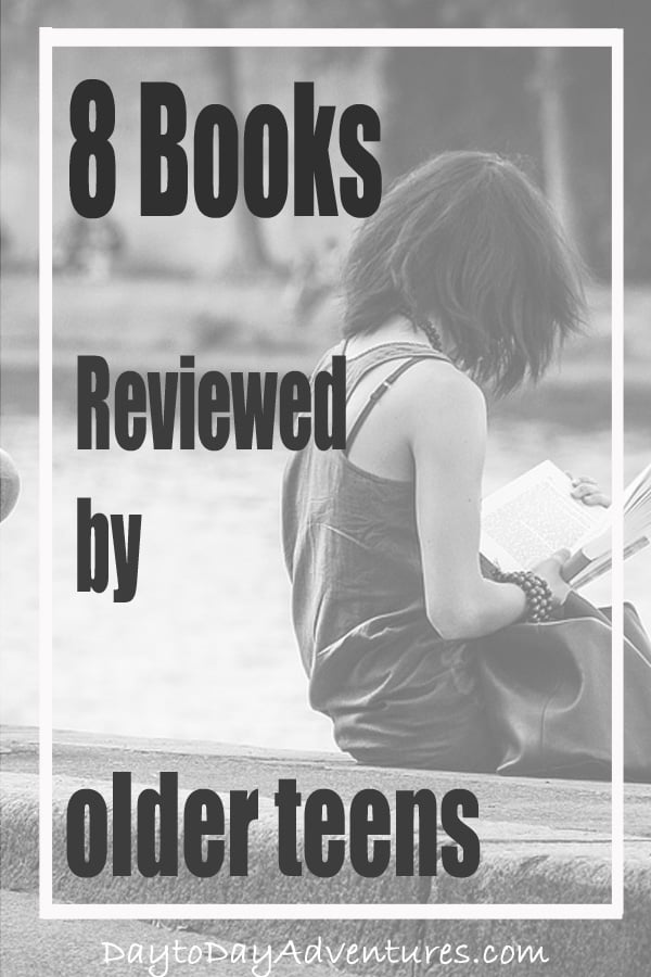 8 Excellent Books Reviewed/recommended by older teens - DaytoDayAdventures.com