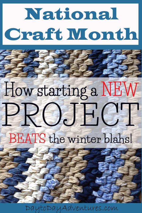Starting a New Rag Rug Project for National Craft Month.  How starting a new craft project can cure the winter blahs - DaytoDayAdventures.com