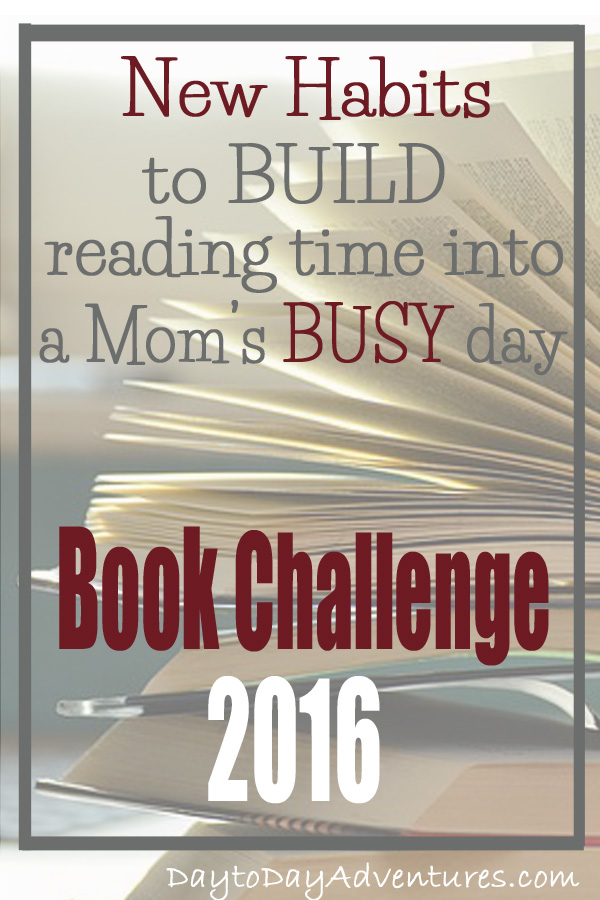 New reading habits that are helping me to read more non fiction books and make progress on my 2016 reading goals - DaytoDayAdventures.com