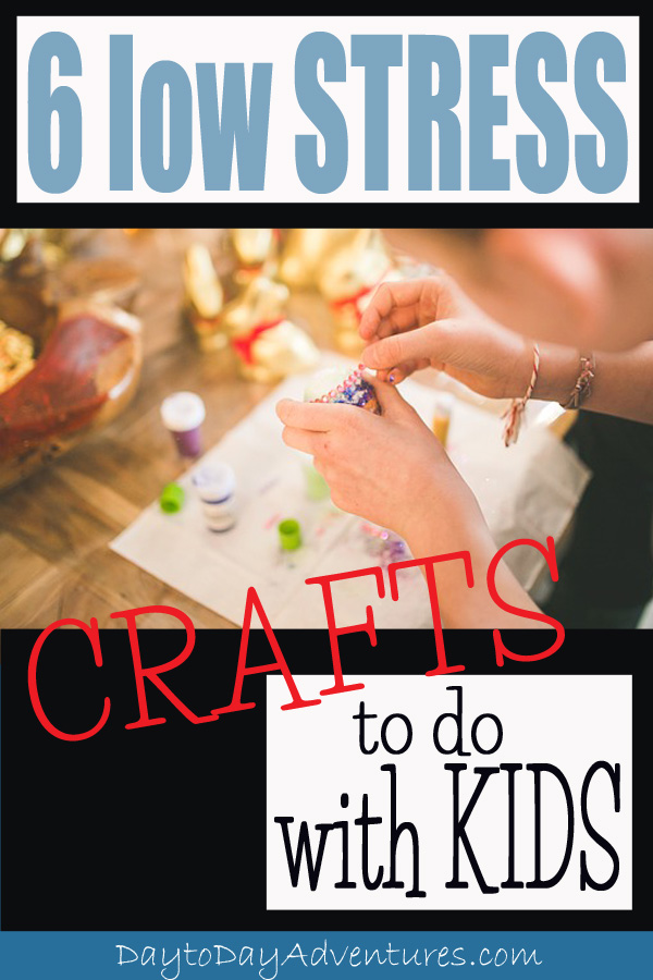 6 low stress crafts to do with kids day to day adventures