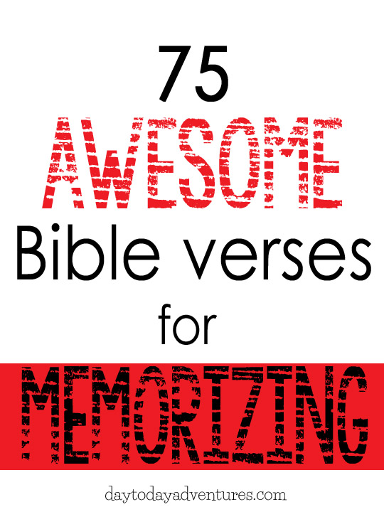75 Awesome Bible verses for memorizing - DaytoDayAdventures.com