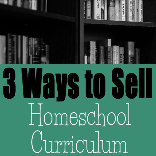 Ways to Sell Used Homeschool Curriculum