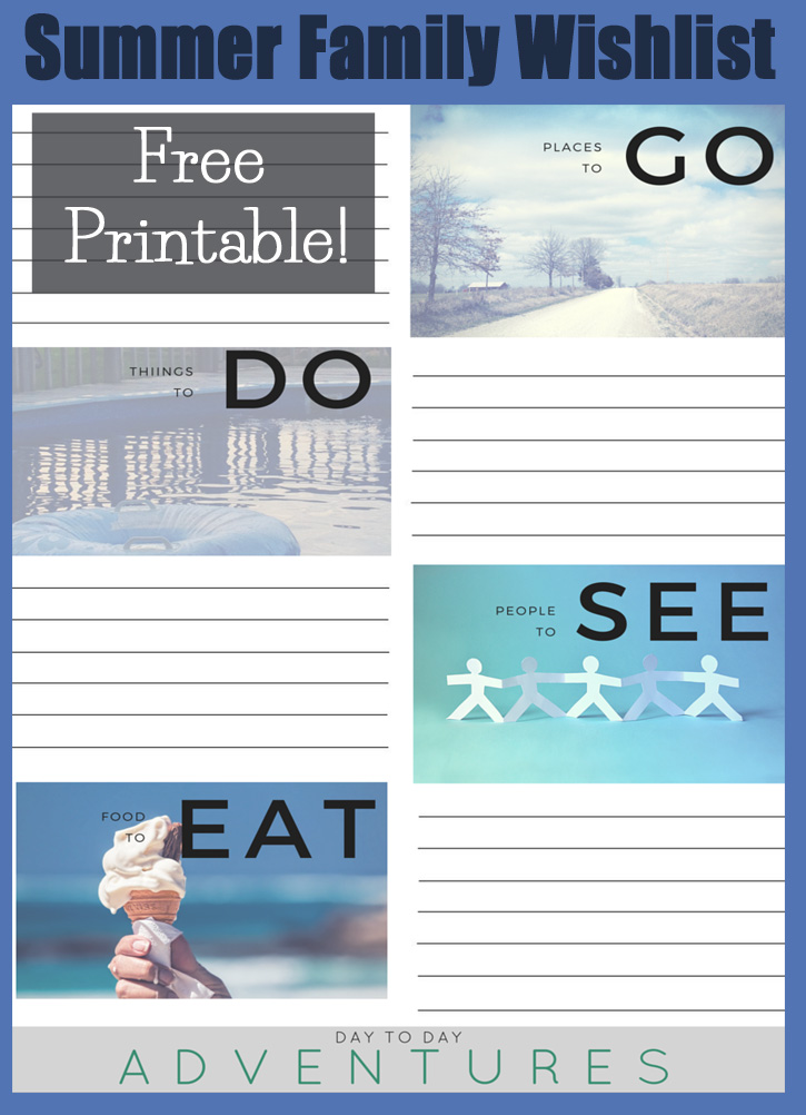 Are there things you want to make priorities this summer?  Have your family fill out a summer wishlist using this free printable! - DaytoDayAdventures.com