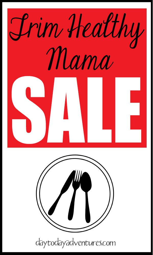 Trim Healthy Mama Sale - DaytoDayAdventures.com