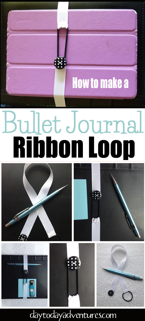 Need a way to keep your bullet journal closed?  Make this Ribbon Loop in just a minutes!  Great bookmark to!  -  DaytoDayAdventures.com