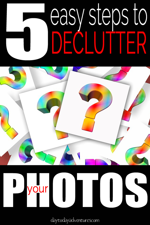 Photo Challenge Week 6 Time to Declutter Digital Photos  - DaytoDayAdventures.com