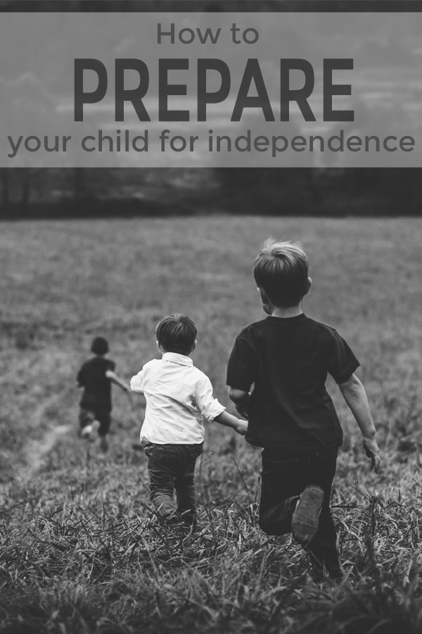 "We alll want our kids to ""get"" how to be independent.  Start TODAY.  Teach them NOW so the growing pains are small."