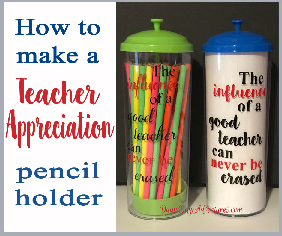 How to make a Pencil Holder for a Teacher Appreciation Gift