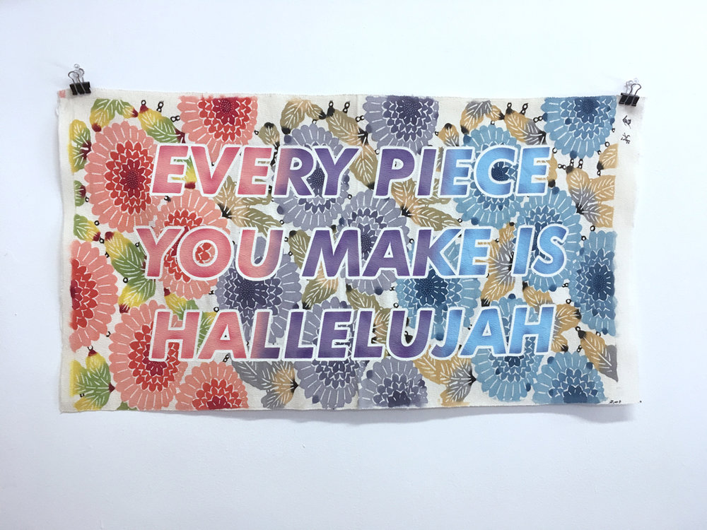 every piece you make is hallelujah.jpg