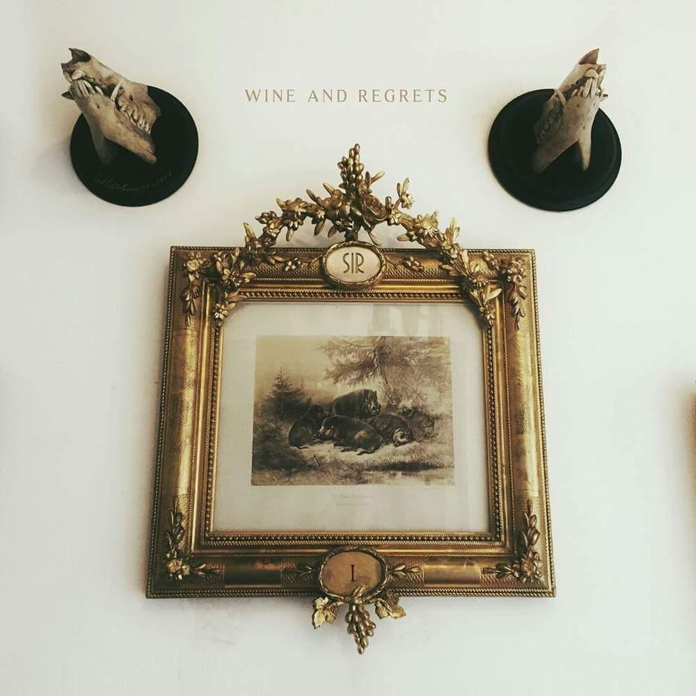 SIR| Wine & Regrets EP