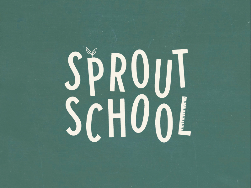 Sprout School - A re-brand for a homeschool/preschool group my friend started here in Orange County.