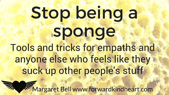 stop being a sponge, tools for empaths