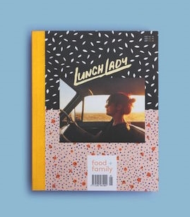 Lunch Lady Magazine Issue 1