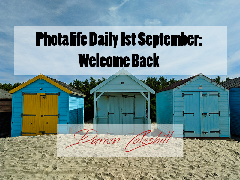 Photalife Daily 1st September: Welcome Back