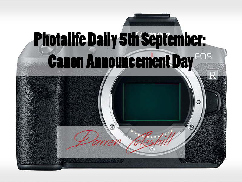 Photalife Daily 5th September: Canon Announcement Day