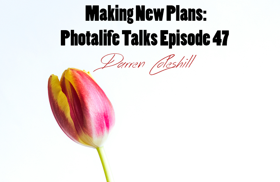 Making New Plans: Photalife Talks Episode 47