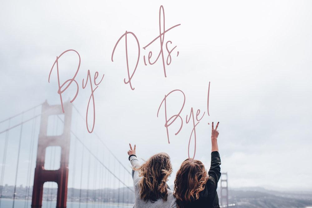 Bye Diets Bye.jpg