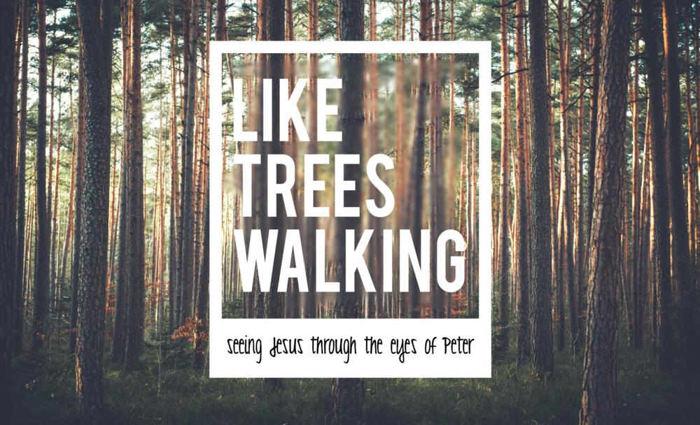 Like Trees Walking.png