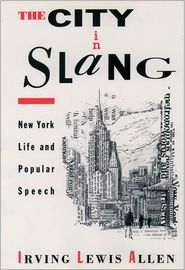 The City in Slang- New York Life and Popular Speech
